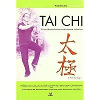 Tai Chi: El Arte Marcial De Los Monjes Taoistas (Spanish Edition)