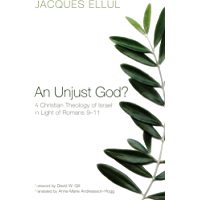 An Unjust God?: A Christian Theology of Israel in light of Romans 9–11 (English Edition)