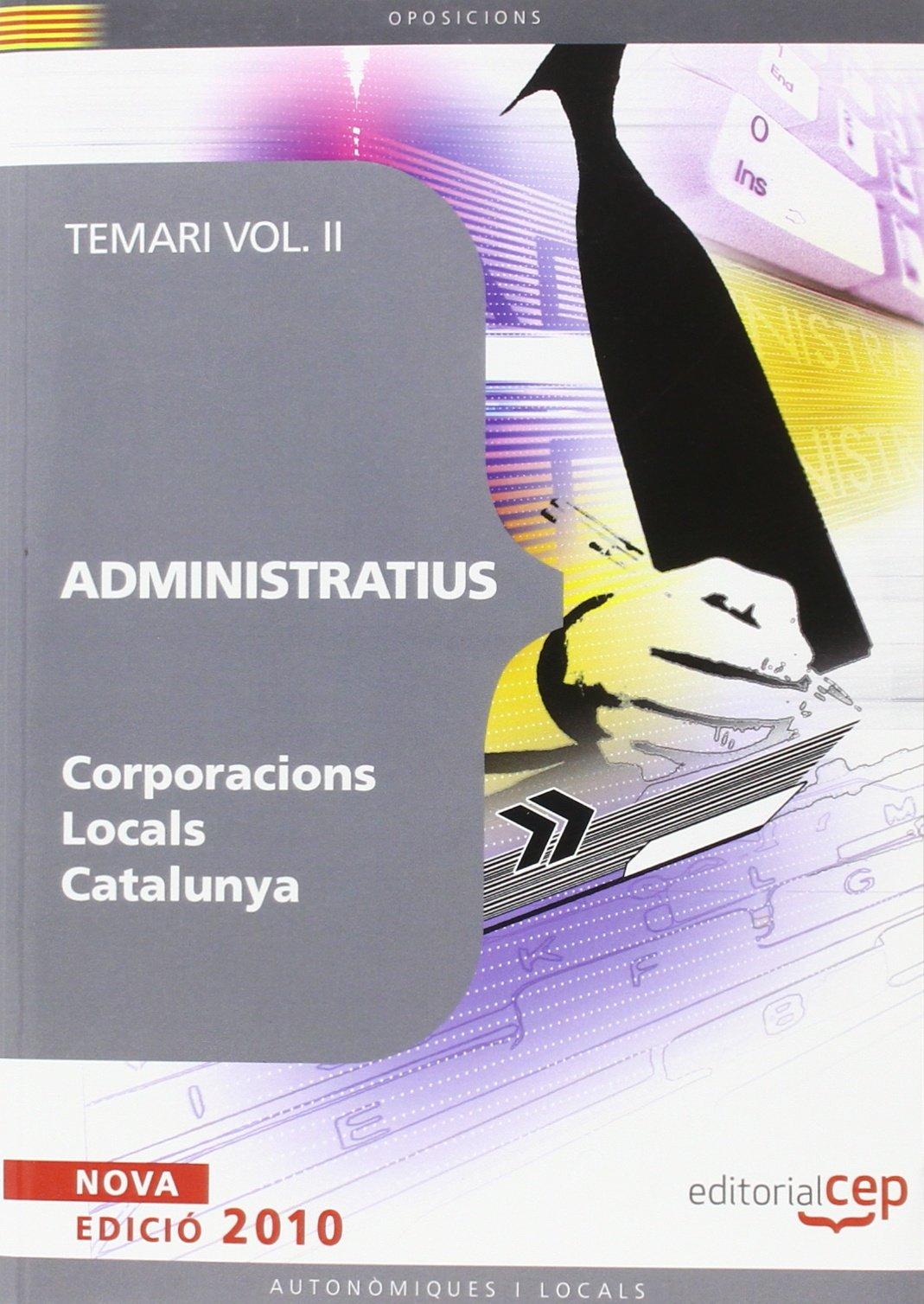 Administratius Corporacions Locals Catalunya. Temari Vol. II.: 2 (Colección 1247) Tapa blanda – 23 feb 2010 EDITORIAL CEP S.L. 8499375847 Legal system: general Primary sources of law