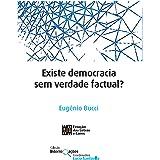 Existe Democracia sem verdade Factual? (Interrogações)