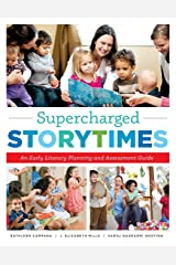 Supercharged Storytimes: An Early Literacy Planning and Assessment Guide Paperback