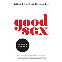 Good Sex: Getting Off without Checking Out