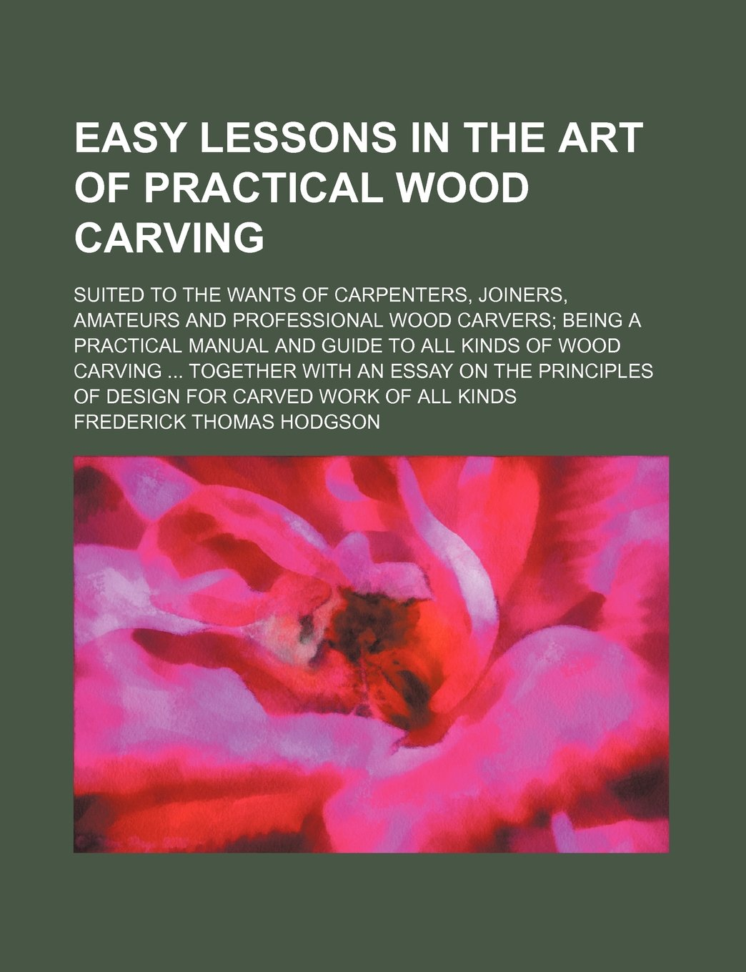 Easy lessons in the art of practical wood carving