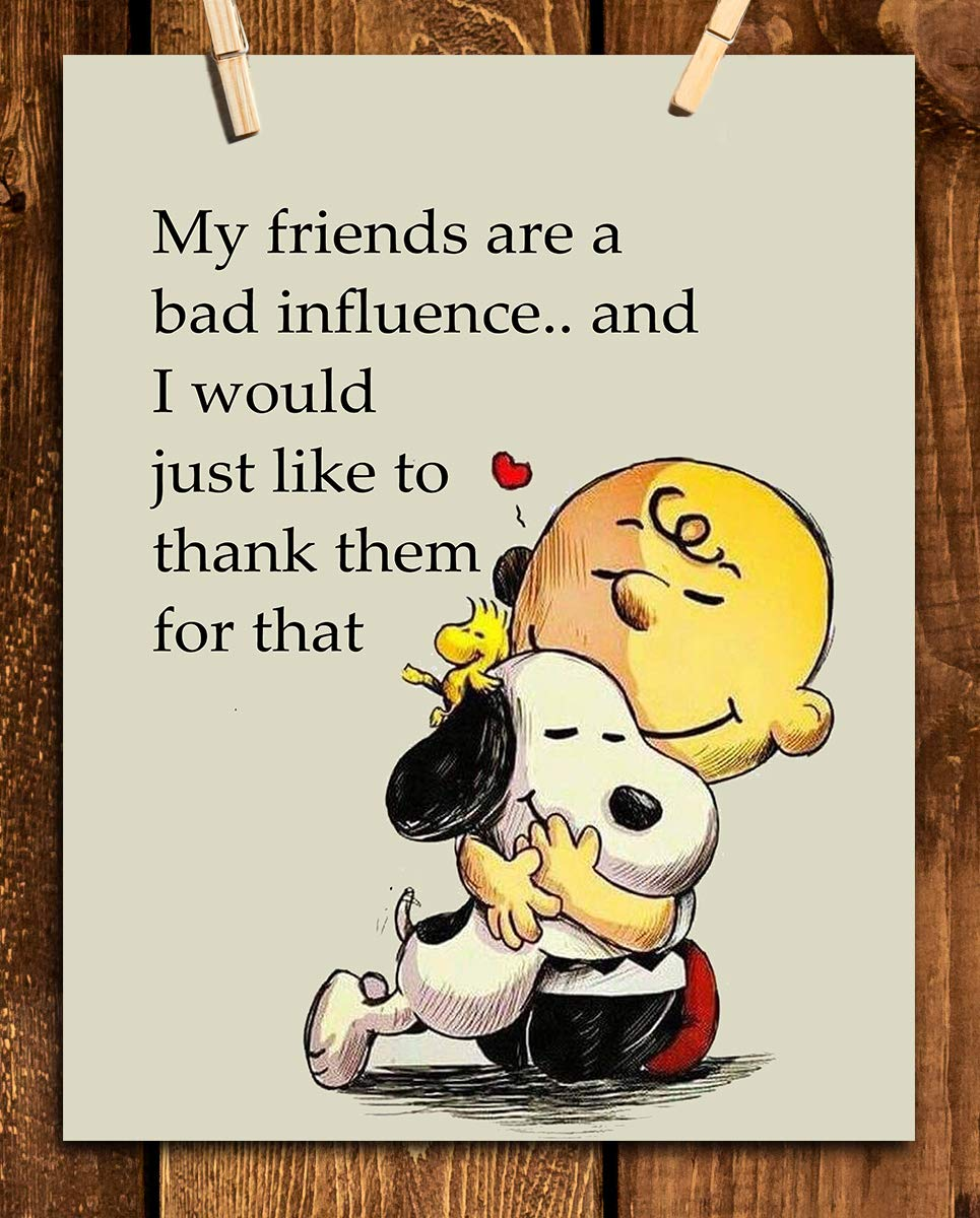 My Friends Are A Bad Influence Snoopy Charlie Brown Quotes Funny Poster Print 8 X 10 Wall Art Print Ready To Frame Typographic Cartoon Print