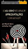 Os Dez Erros Mais Comuns em Apresentações e Como Evitá-los (Portuguese Edition)
