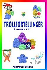 Trollfortellinger: Fem morsomme trolleventyr for barn (Norwegian Edition) Paperback