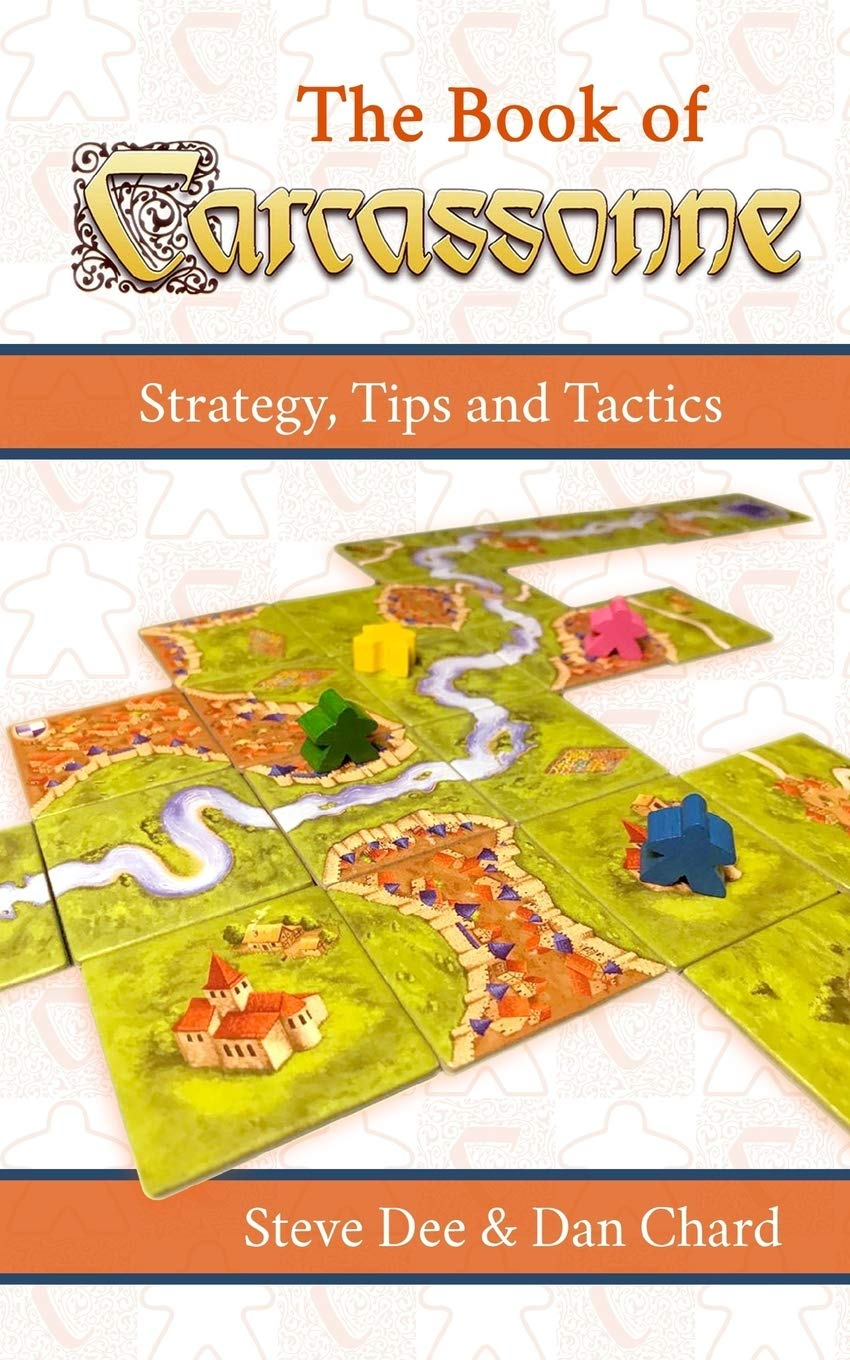 The Book of Carcassonne: Strategy, Tips and Tactics: Amazon.es: Dee, Steve, Chard, Dan: Libros en idiomas extranjeros