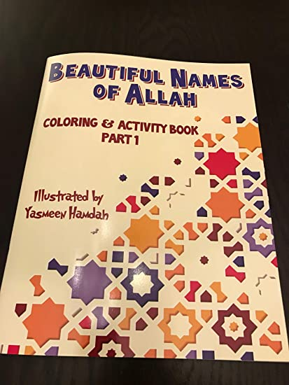 Amazon Com The Beautiful Names Of Allah Coloring And Activity Book