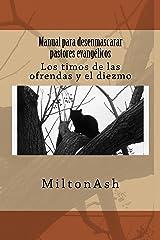 Manual para desenmascarar pastores evangélicos: Los timos de las ofrendas y el diezmo (Spanish Edition) Kindle Edition
