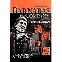 Barnabas & Company: The Cast of the TV Classic Dark Shadows