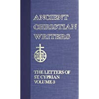 46. The Letters of St. Cyprian of Carthage, Vol. 3 (Ancient Christian Writers)