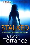 Stalked: A dark domestic thriller with a shocking twist (DI Jemima Huxley Thrillers Book 3)