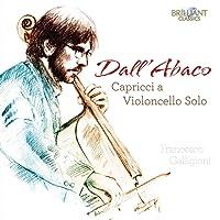 Giuseppe Maria Dall'Abaco : Caprices pour violoncelle seul. Galligoni.