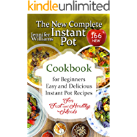 The New Complete Instant Pot Cookbook for Beginners: 150+15+1 New Easy and Delicious Instant Pot Recipes For Fast and Healthy Meals (Slow Cooker SET 4) (English Edition)
