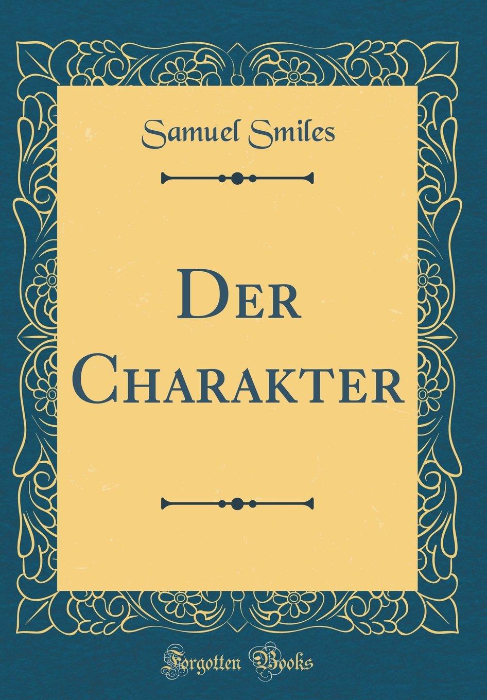 Der Charakter (Classic Reprint)