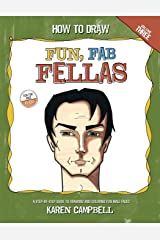 How to Draw Fun Fab Fellas: A Fun, Easy, and Comprehensive Guide to Drawing Male Faces. (Volume 3) Paperback