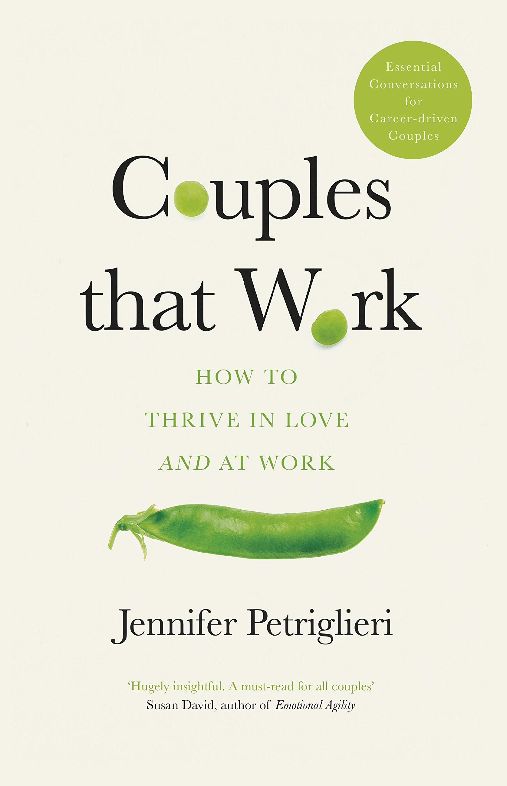 Couples That Work: How To Thrive in Love and Work