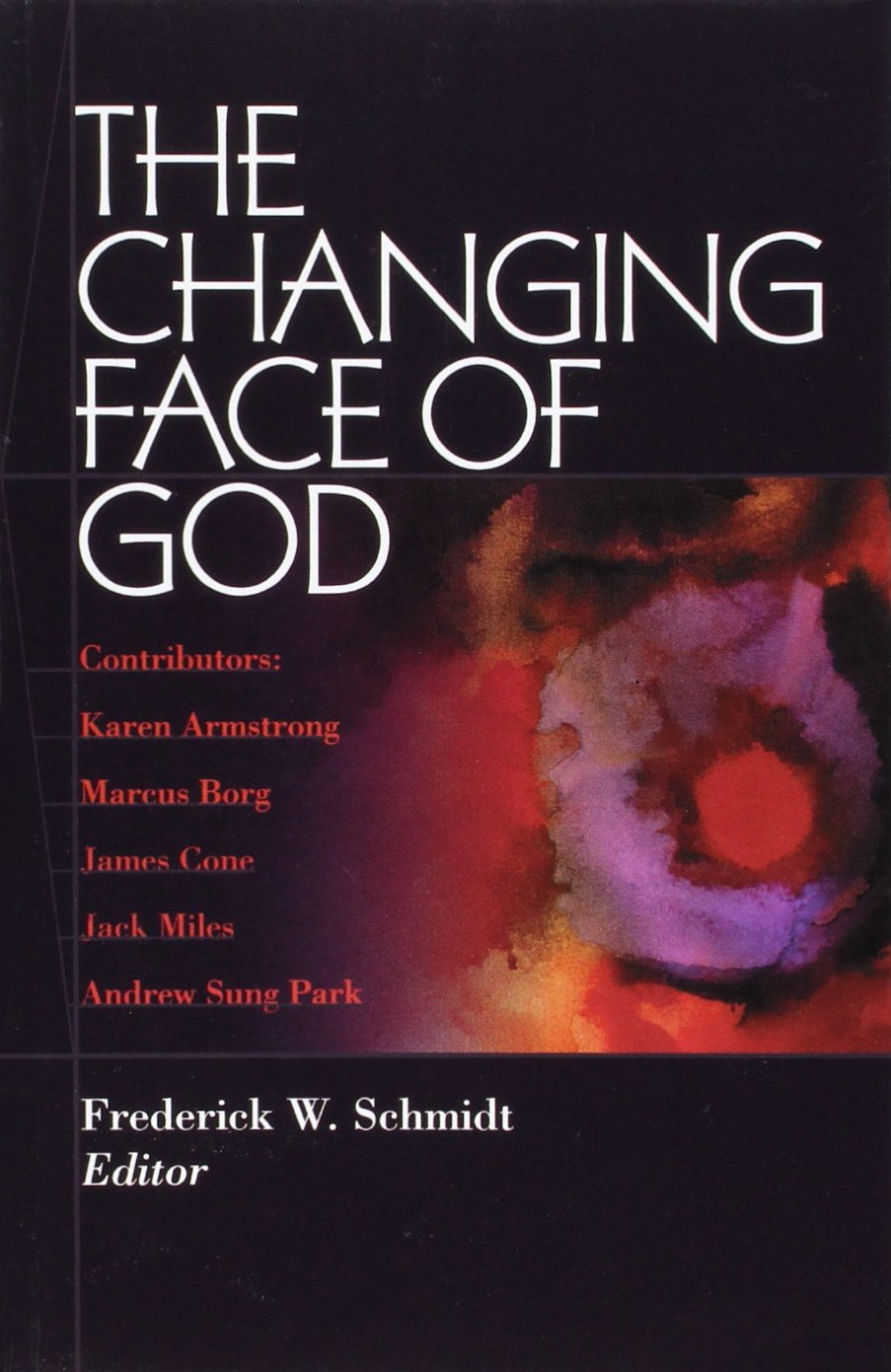 The Changing Face Of God: Andrew Sung Park, James Cone, Frederick W  Schmidt, Karen Armstrong: 9780819218018: Amazon: Books