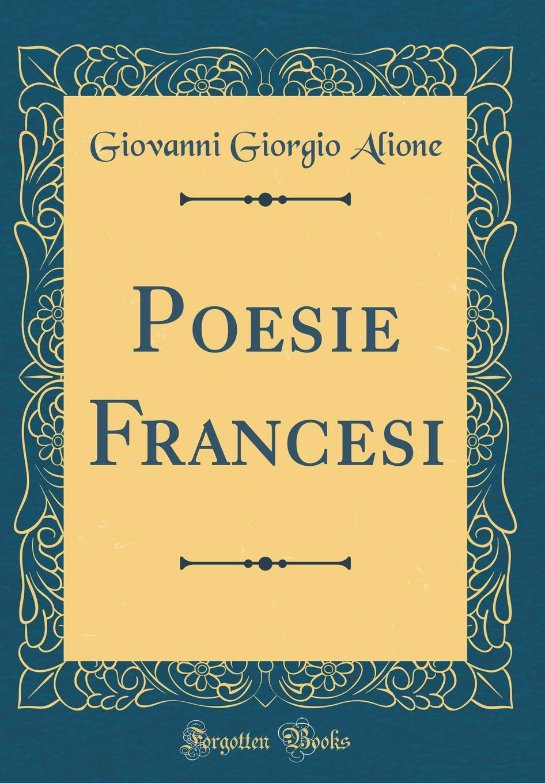 the best attitude 72c65 a1948 Poesie Francesi (Classic Reprint) (Italian Edition ...