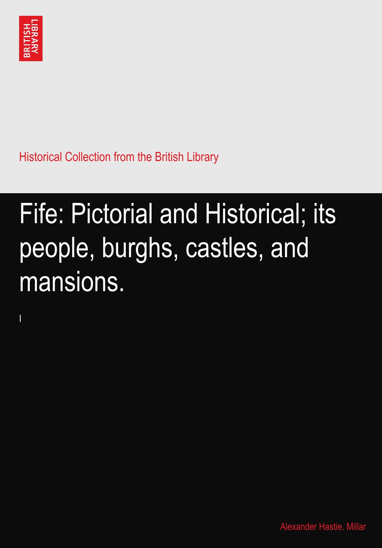 Fife: Pictorial and Historical; its people, burghs, castles, and mansions.: I pdf