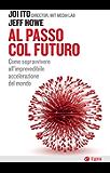 Al passo col futuro: Come sopravvivere all'imprevedibile accelerazione del mondo