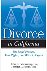 Divorce in California: The Legal Process, Your Rights, and What to Expect Kindle Edition