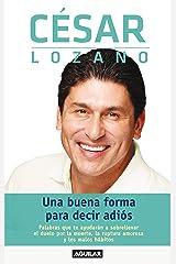 Una buena forma para decir adiós (Spanish Edition) Kindle Edition