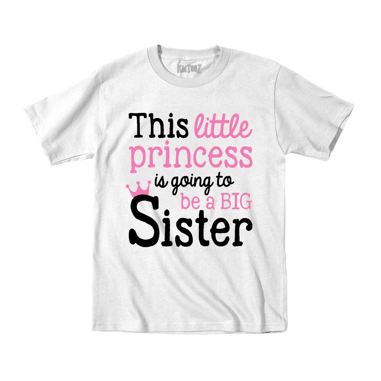 Instant Message This Little Princess Is Going To Be A Big Sister Toddler White T-Shirt Air Waves
