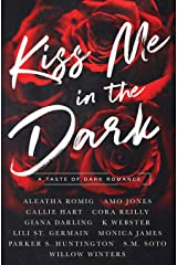 Kiss Me in the Dark Anthology: A Taste of Dark Romance Paperback