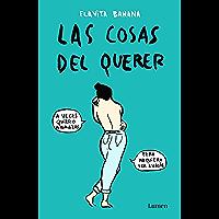 Las cosas del querer (Spanish Edition)