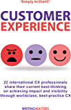 Customer Experience: 22 international CX professionals share their current strategies for achieving impact and…