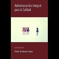 Administración Integral para la Calidad: Cuarta Edición