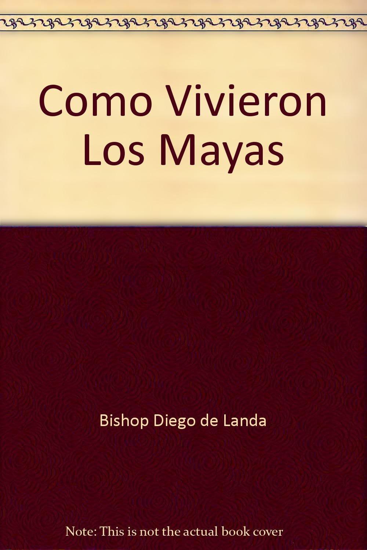 Como Vivieron Los Mayas
