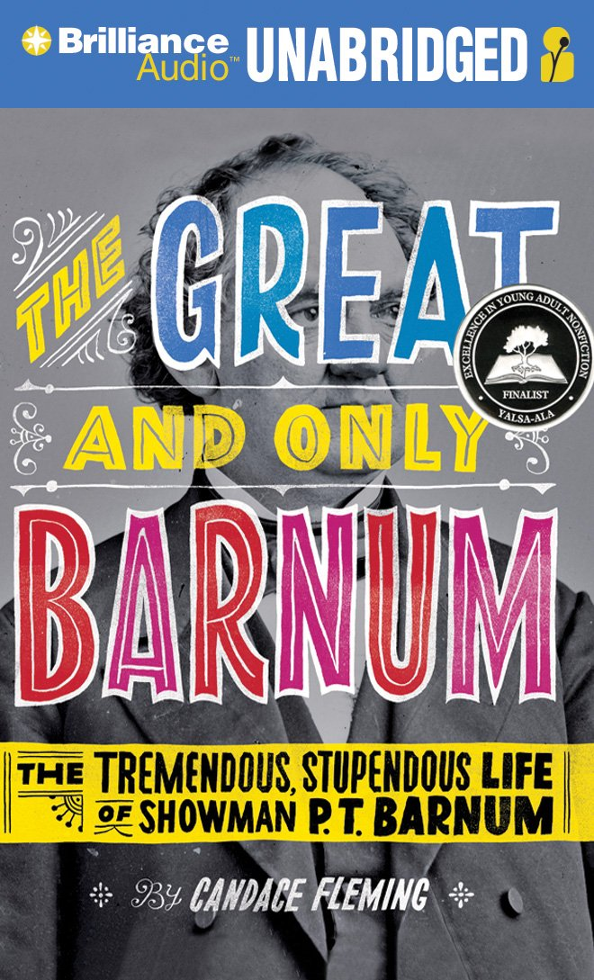 The Great and Only Barnum: The Tremendous, Stupendous Life of Showman P. T. Barnum pdf epub