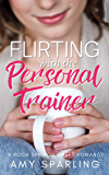 Flirting with the Personal Trainer: A Sweet Romance (Roca Springs Sweet Romance Book 1)