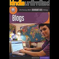 Blogs (21st Century Skills Innovation Library: Innovation in Entertainment)