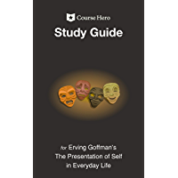 Study Guide for Erving Goffman's The Presentation of Self in Everyday Life (Course Hero Study Guides) (English Edition)
