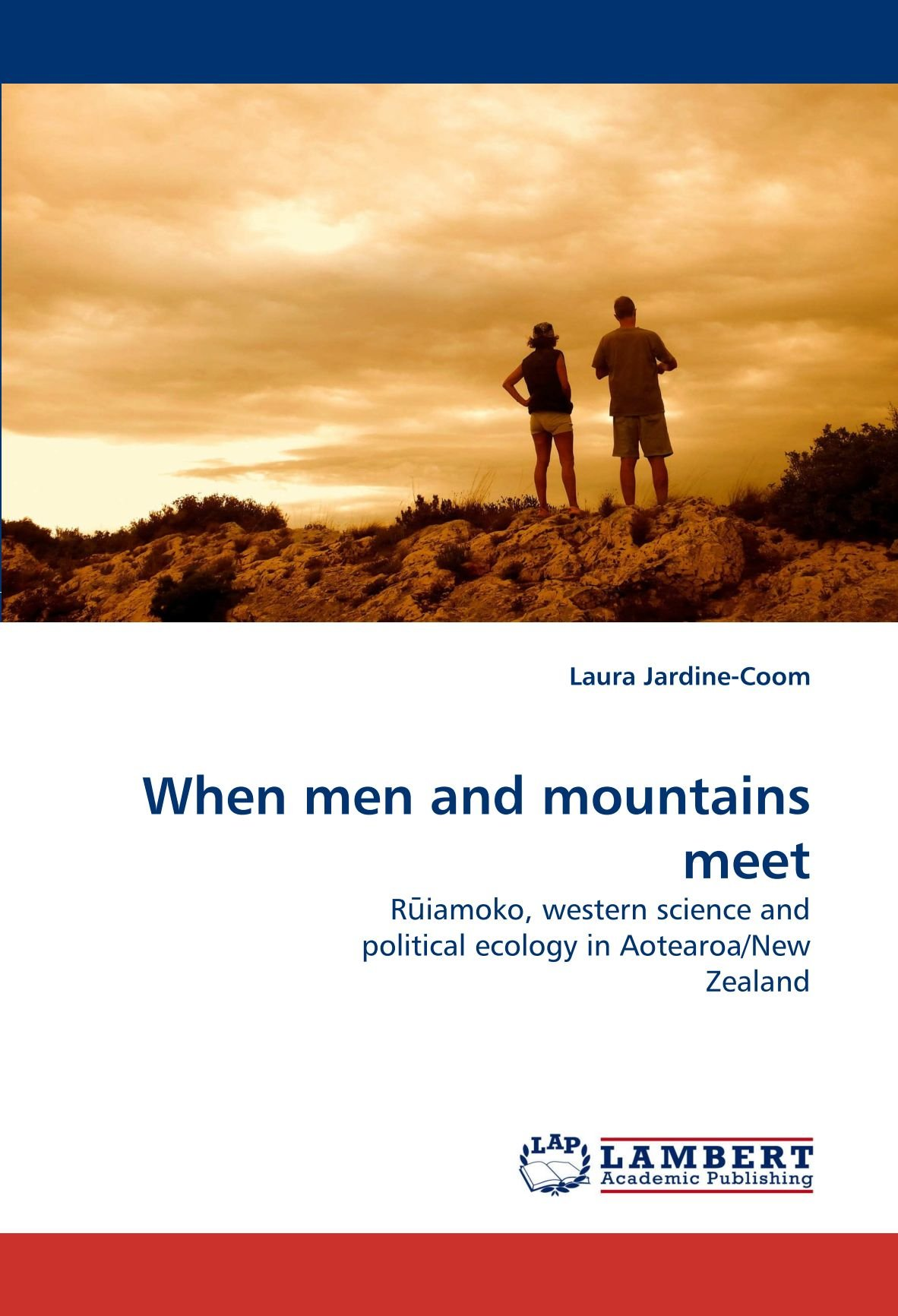 When men and mountains meet: R?iamoko, western science and political ecology in Aotearoa/New Zealand ebook