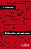 El libro de los viajes equivocados (Voces / Literatura)