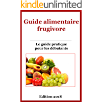 Le guide alimentaire frugivore (French Edition)