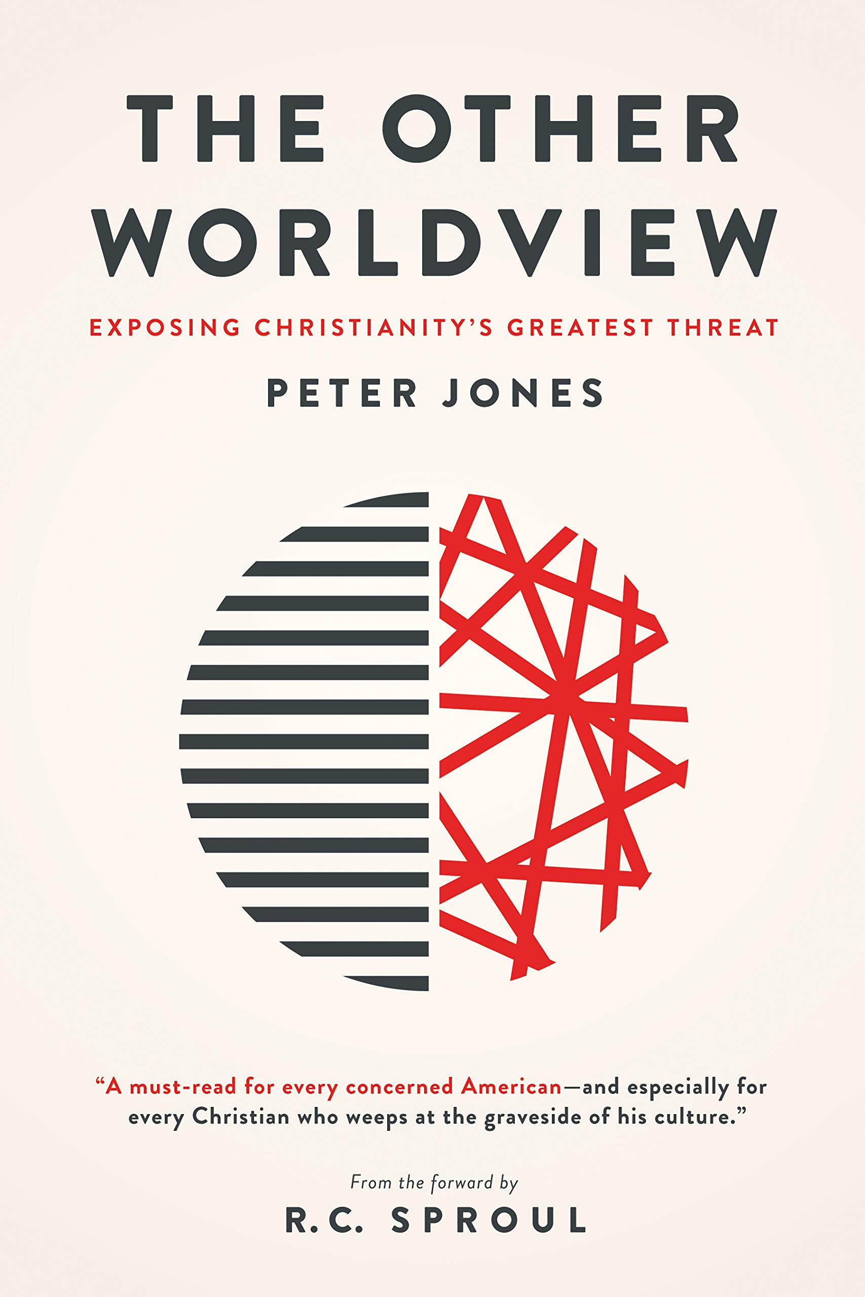 The Other Worldview: Exposing Christianity's Greatest Threat: Jones, Peter:  9781577996224: Amazon.com: Books