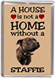 "Staffordshire Bull Terrier Dog No. 2. Fridge Magnet ""A House is Not a Home without ...."""