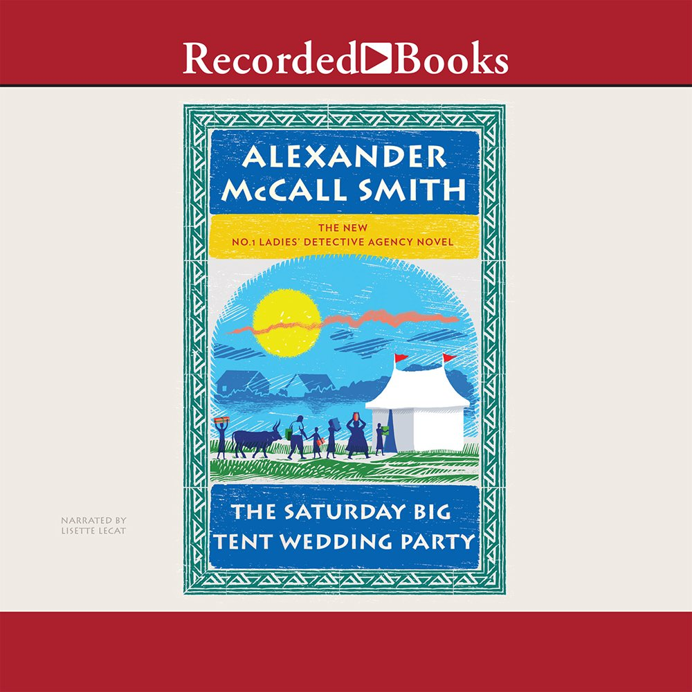The Saturday Big Tent Wedding Party (No. 1 Ladies Detective Agency) by Brand: Recorded Books