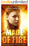 Made of Fire: (Truly Deadly Book 4: Spy and Assassin Action Thriller Series)