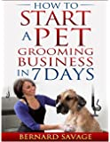How To Start A Pet Grooming Business In 7 Days