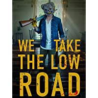 We Take The Low Road