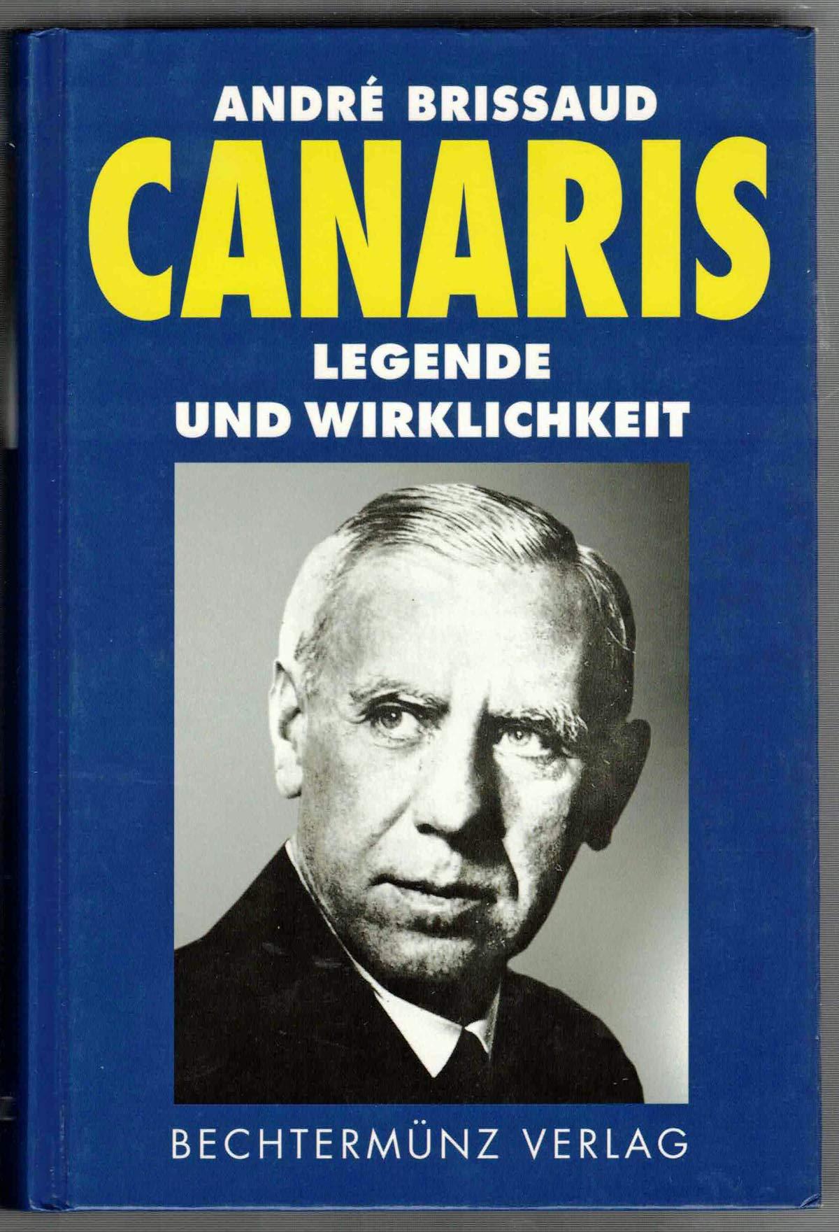 Canaris. Legende und Wirklichkeit