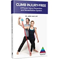 Climb Injury-Free: A Proven Injury Prevention and Rehabilitation System