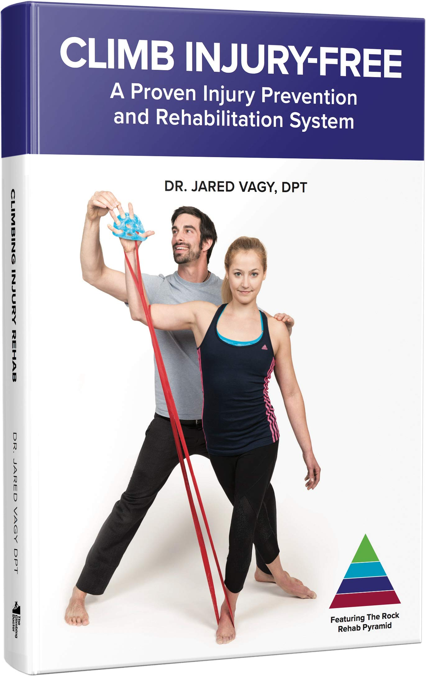 Climb Injury-Free: A Proven Injury Prevention and Rehabilitation System by