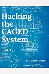 Hacking the CAGED System: Book 1 Paperback
